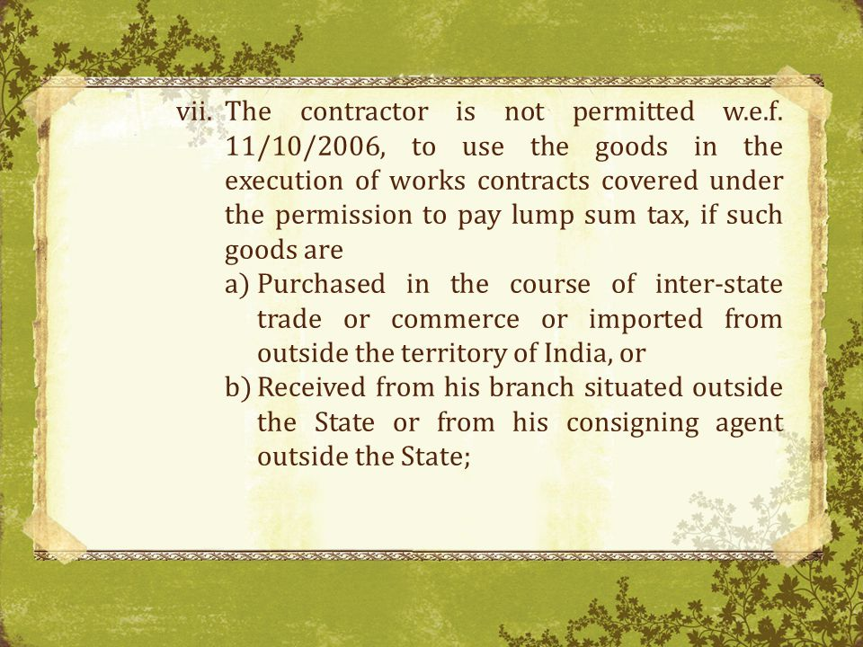 vii.The contractor is not permitted w.e.f.