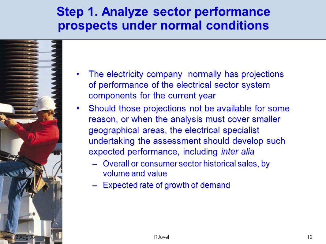 2 Aug 08RJovel12 Step 1. Analyze sector performance prospects under normal conditions The electricity company normally has projections of performance