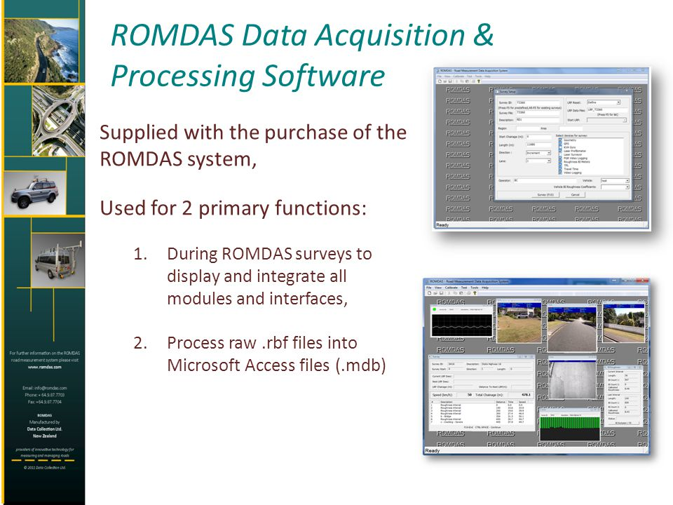 ROMDAS Data Acquisition & Processing Software Supplied with the purchase of the ROMDAS system, Used for 2 primary functions: 1.During ROMDAS surveys t