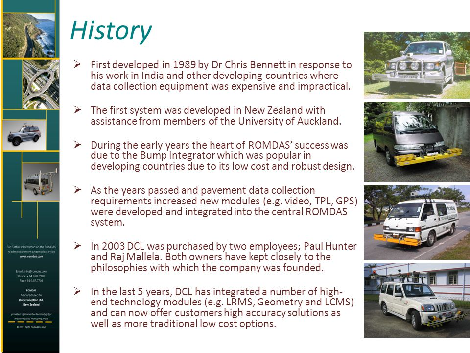 History First developed in 1989 by Dr Chris Bennett in response to his work in India and other developing countries where data collection equipment wa