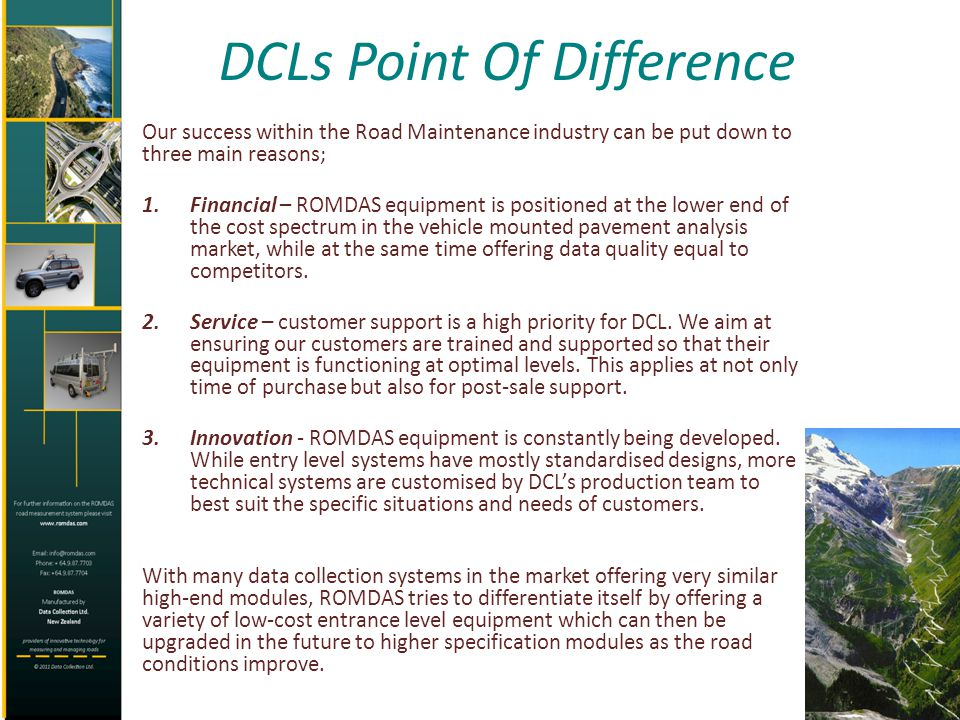 DCLs Point Of Difference Our success within the Road Maintenance industry can be put down to three main reasons; 1.Financial – ROMDAS equipment is pos