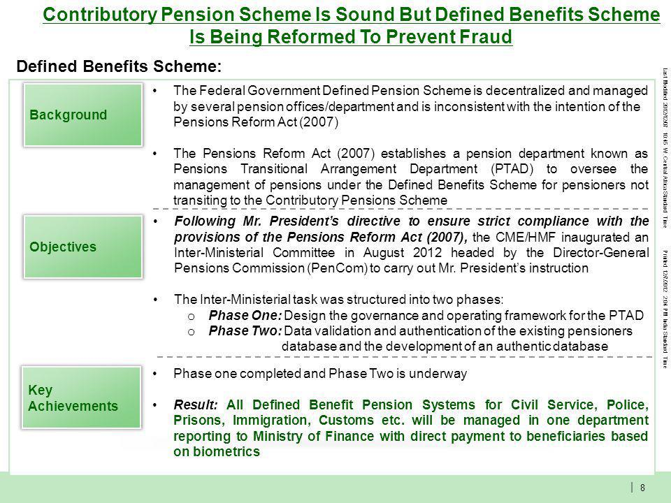 Last Modified 2012/12/07 10:45 W. Central Africa Standard Time Printed 12/7/2012 2:04 PM India Standard Time | 8 Contributory Pension Scheme Is Sound