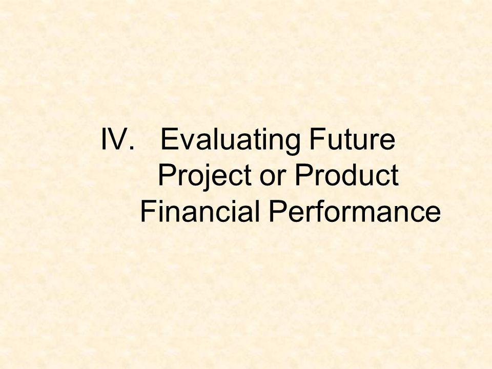IV.Evaluating Future Project or Product Financial Performance