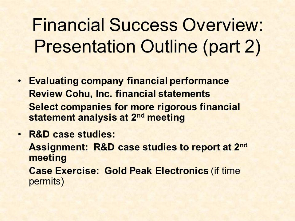 Financial Success Overview: Presentation Outline (part 2) Evaluating company financial performance Review Cohu, Inc. financial statements Select compa