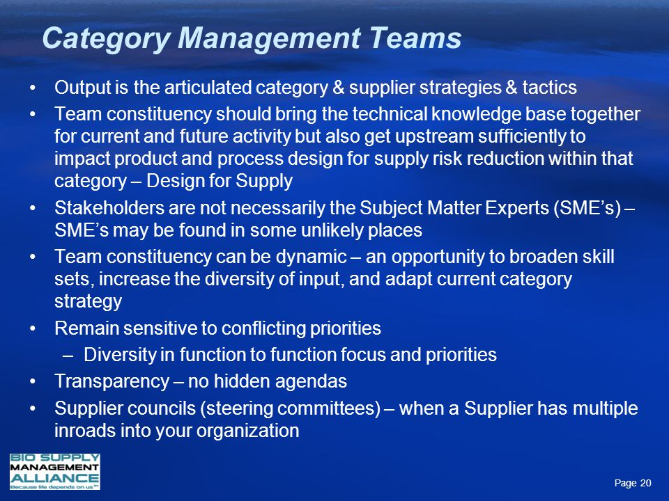 Category Management Teams Output is the articulated category & supplier strategies & tactics Team constituency should bring the technical knowledge ba