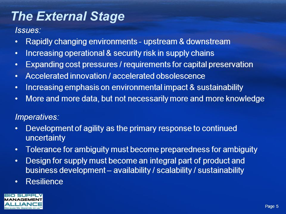 The External Stage Issues: Rapidly changing environments - upstream & downstream Increasing operational & security risk in supply chains Expanding cos