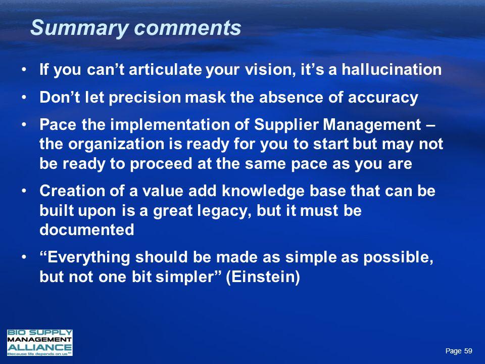 Engage: http://www.biosupplyalliance.com Isaac YoungIYoung@bmrn.com Jim LatimerJim.Latimer@elan.com Tim JordanTjordan@mappharma.com Mark BuckMark_Buck@bio-rad.com Options for future webinars: o Supply Chain Risk Assessment and Mitigation o World Class Purchasing – Articulating Your Vision o Others.