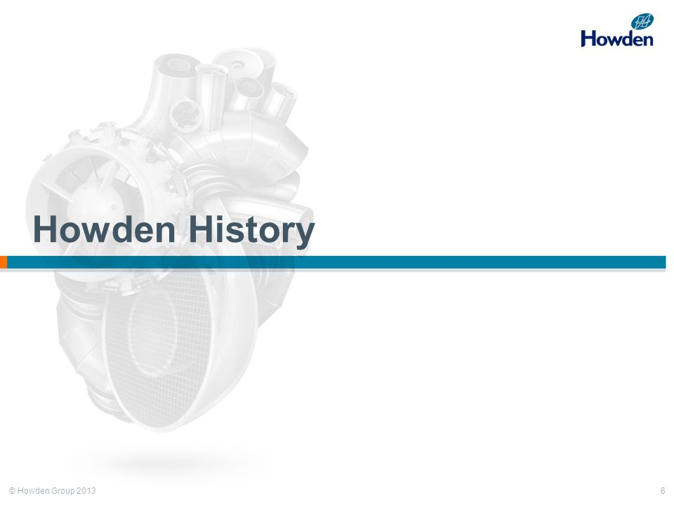 © Howden Group 2013 Howden History 6