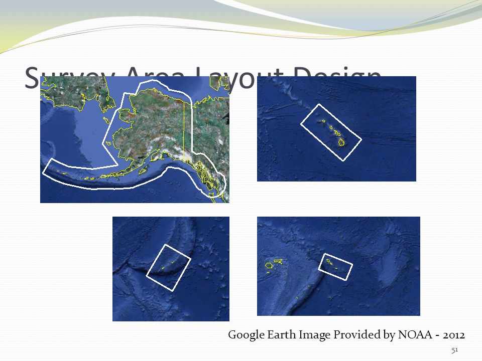 Survey Area Layout Design 51 Google Earth Image Provided by NOAA - 2012