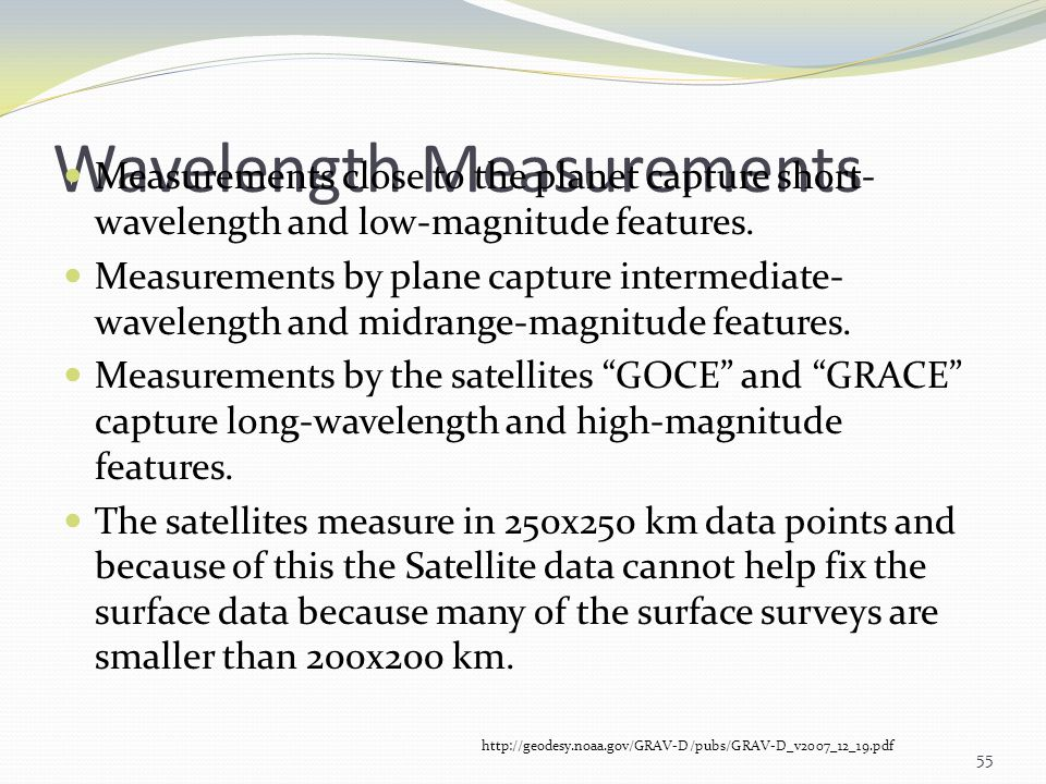 Wavelength Measurements Measurements close to the planet capture short- wavelength and low-magnitude features. Measurements by plane capture intermedi