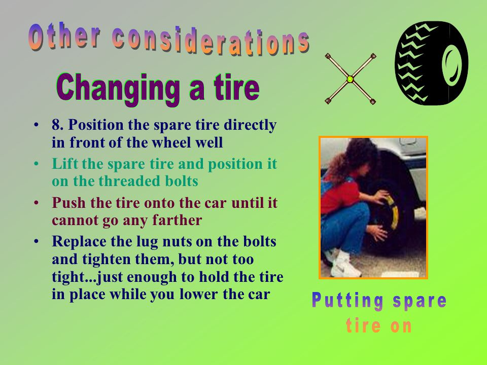 7. Removing the wheel –Its easiest to grab the tire at the 9 and 3 oclock positions - Pull the wheel straight toward you, and off the car