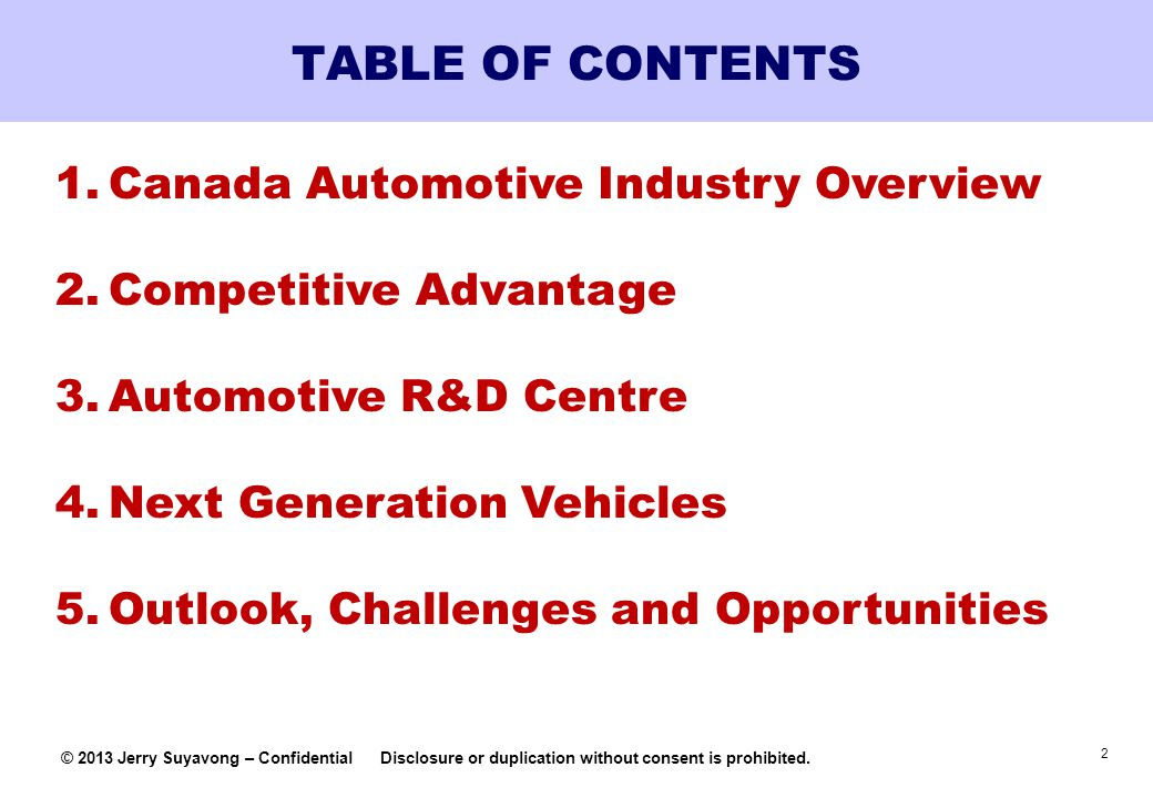 2 © 2013 Jerry Suyavong – ConfidentialDisclosure or duplication without consent is prohibited. TABLE OF CONTENTS 1.Canada Automotive Industry Overview