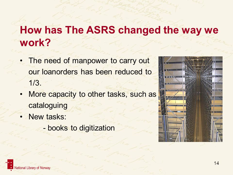 How has The ASRS changed the way we work.
