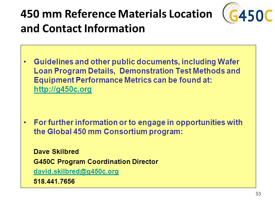 450 mm Reference Materials Location and Contact Information Guidelines and other public documents, including Wafer Loan Program Details, Demonstration