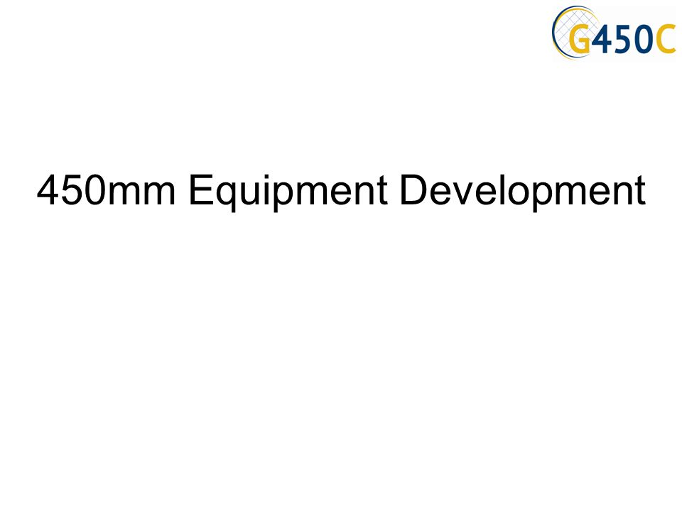450mm Equipment Development