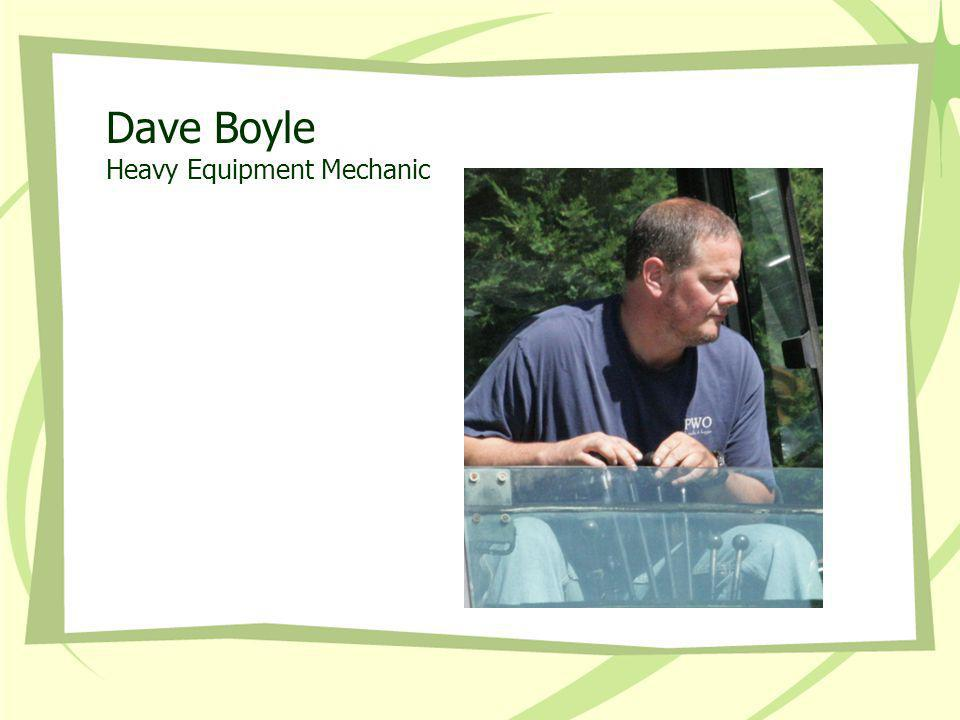Dave Boyle Heavy Equipment Mechanic