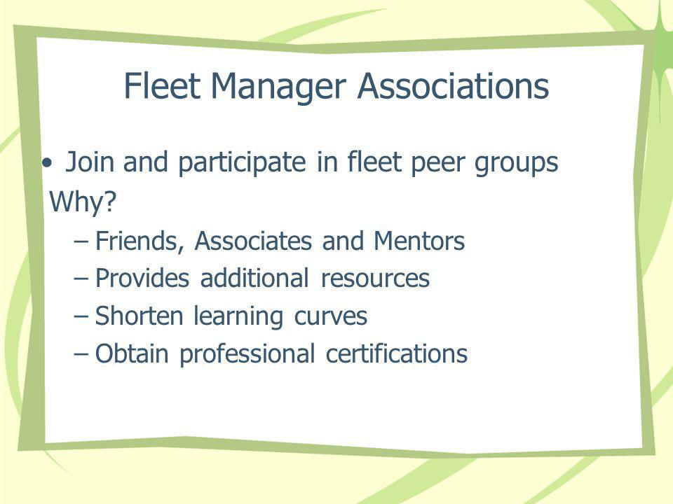 Fleet Manager Associations Join and participate in fleet peer groups Why.