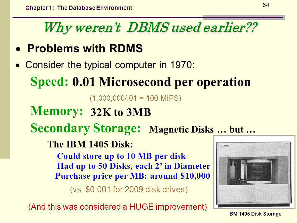 Chapter 1: The Database Environment 64 Why werent DBMS used earlier?.