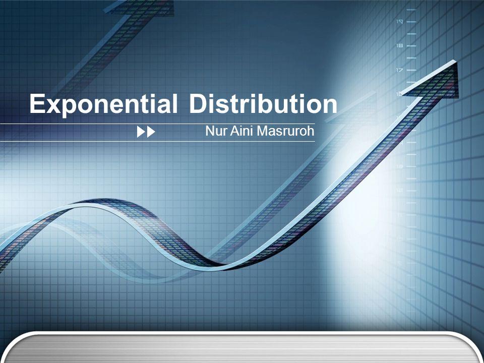 Exponential Distribution Nur Aini Masruroh