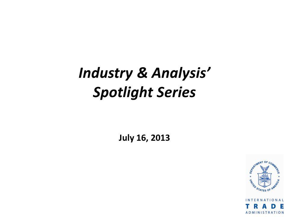 Industry & Analysis Spotlight Series July 16, 2013