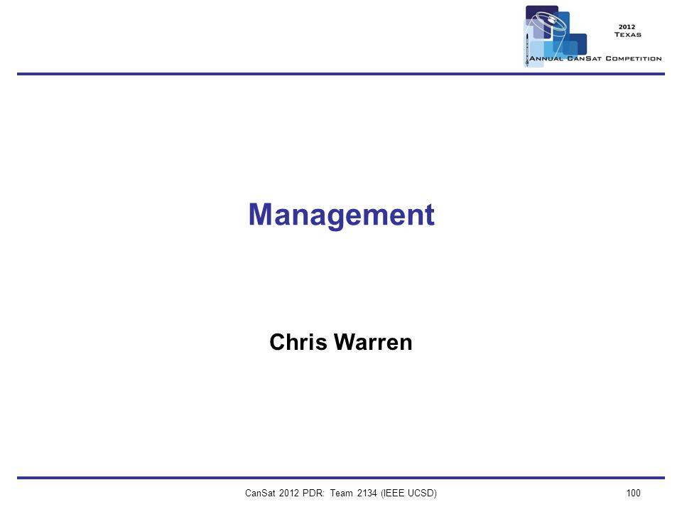 CanSat 2012 PDR: Team 2134 (IEEE UCSD)100 Management Chris Warren