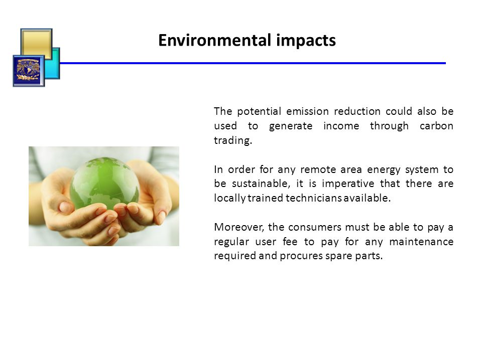 Environmental impacts The potential emission reduction could also be used to generate income through carbon trading. In order for any remote area ener