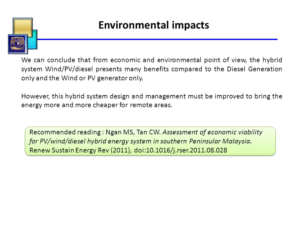 Environmental impacts We can conclude that from economic and environmental point of view, the hybrid system Wind/PV/diesel presents many benefits comp