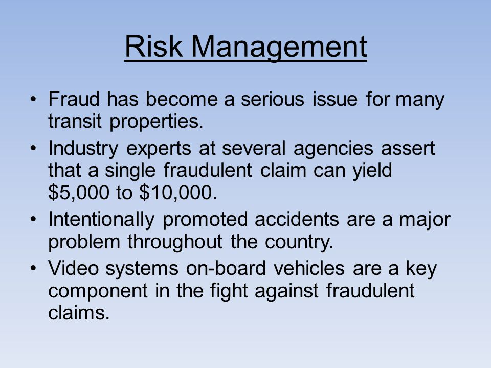 Risk Management Fraud has become a serious issue for many transit properties.