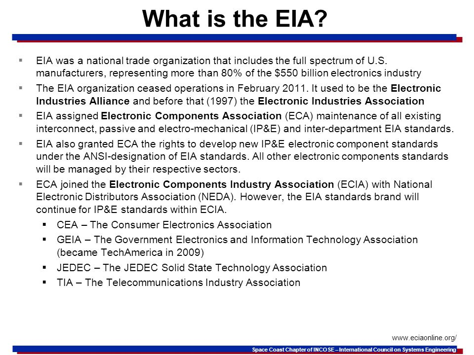 Space Coast Chapter of INCOSE – International Council on Systems Engineering What is the EIA.