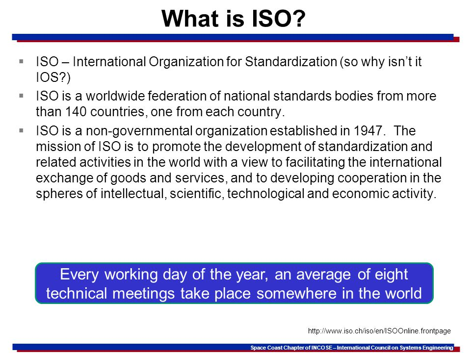 Space Coast Chapter of INCOSE – International Council on Systems Engineering What is ISO.
