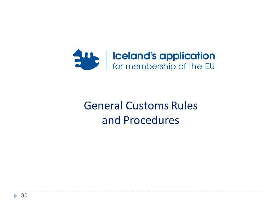 General Customs Rules and Procedures 30