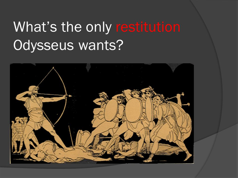 Whats the only restitution Odysseus wants?