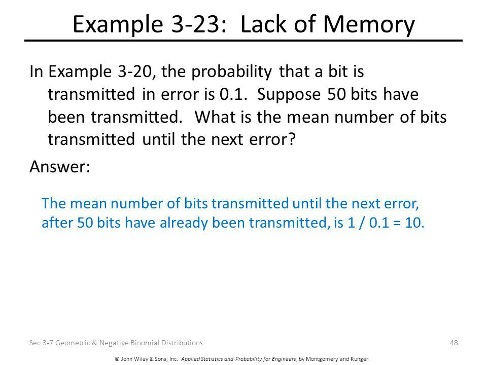 © John Wiley & Sons, Inc. Applied Statistics and Probability for Engineers, by Montgomery and Runger. Example 3-23: Lack of Memory In Example 3-20, th