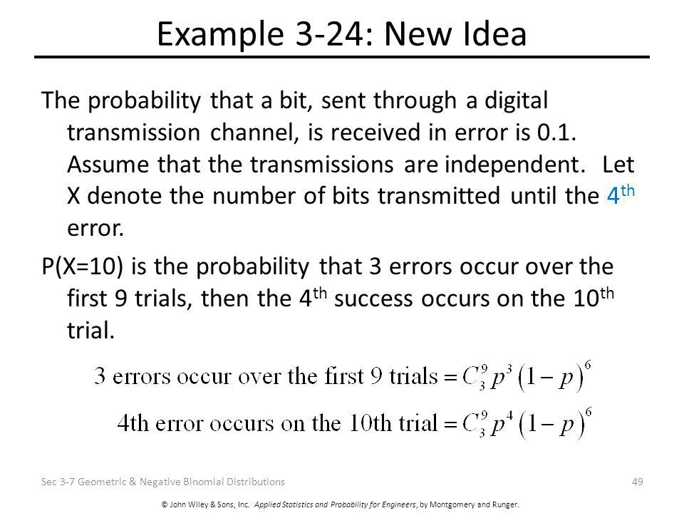 © John Wiley & Sons, Inc. Applied Statistics and Probability for Engineers, by Montgomery and Runger. Example 3-24: New Idea The probability that a bi