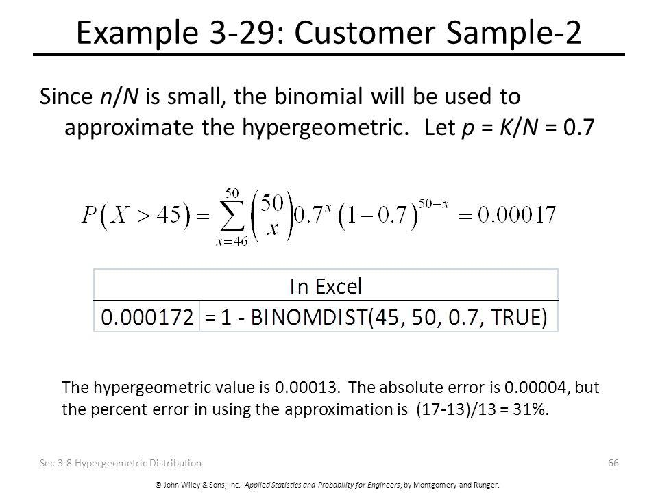 © John Wiley & Sons, Inc. Applied Statistics and Probability for Engineers, by Montgomery and Runger. Example 3-29: Customer Sample-2 Since n/N is sma