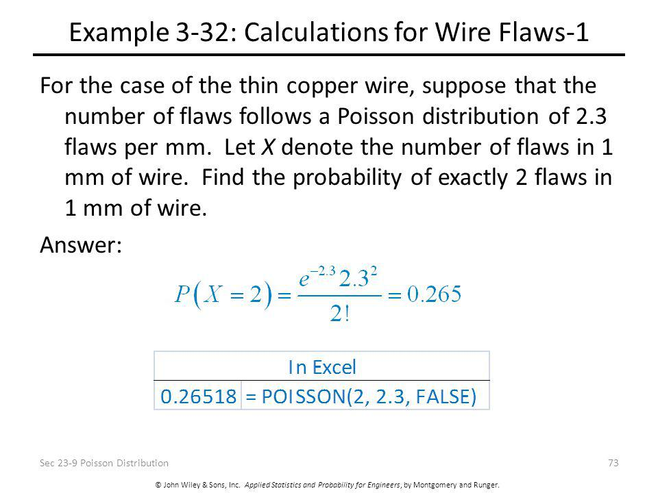 © John Wiley & Sons, Inc. Applied Statistics and Probability for Engineers, by Montgomery and Runger. Example 3-32: Calculations for Wire Flaws-1 For