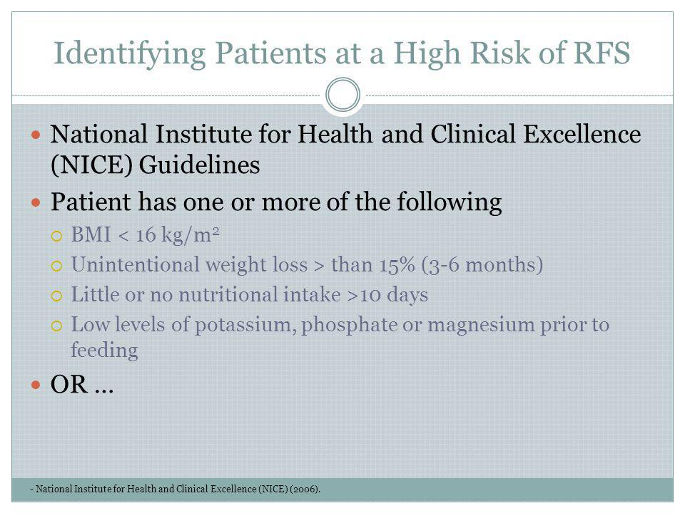 Identifying Patients at a High Risk of RFS - National Institute for Health and Clinical Excellence (NICE) (2006). National Institute for Health and Cl