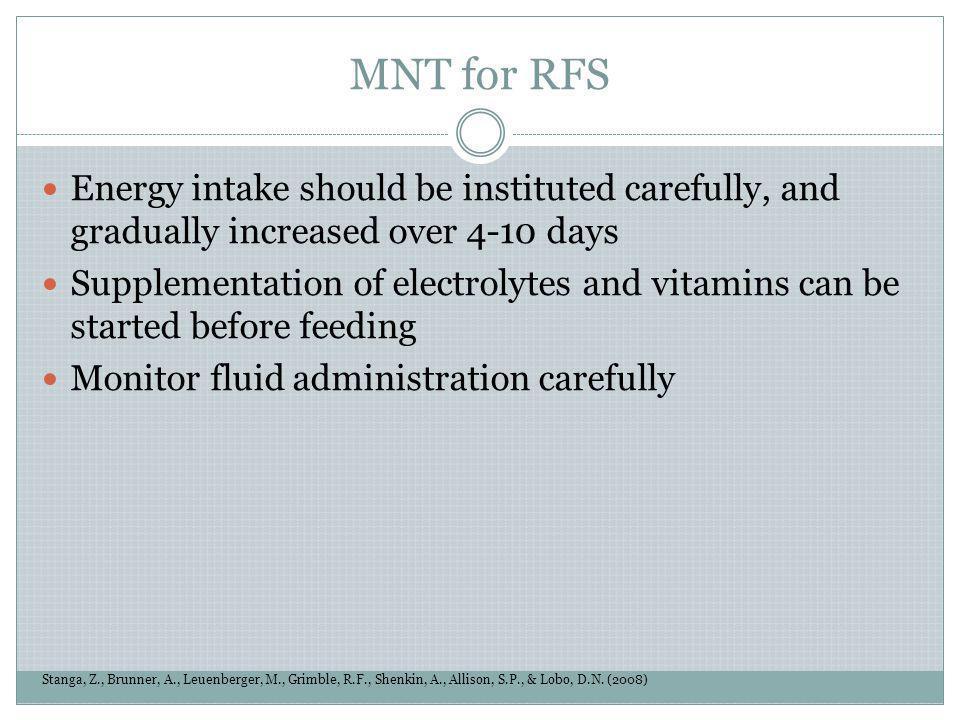 MNT for RFS Stanga, Z., Brunner, A., Leuenberger, M., Grimble, R.F., Shenkin, A., Allison, S.P., & Lobo, D.N. (2008) Energy intake should be institute