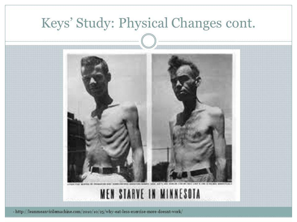 Keys Study: Physical Changes cont. - http://leanmeanvirilemachine.com/2010/10/25/why-eat-less-exercise-more-doesnt-work/