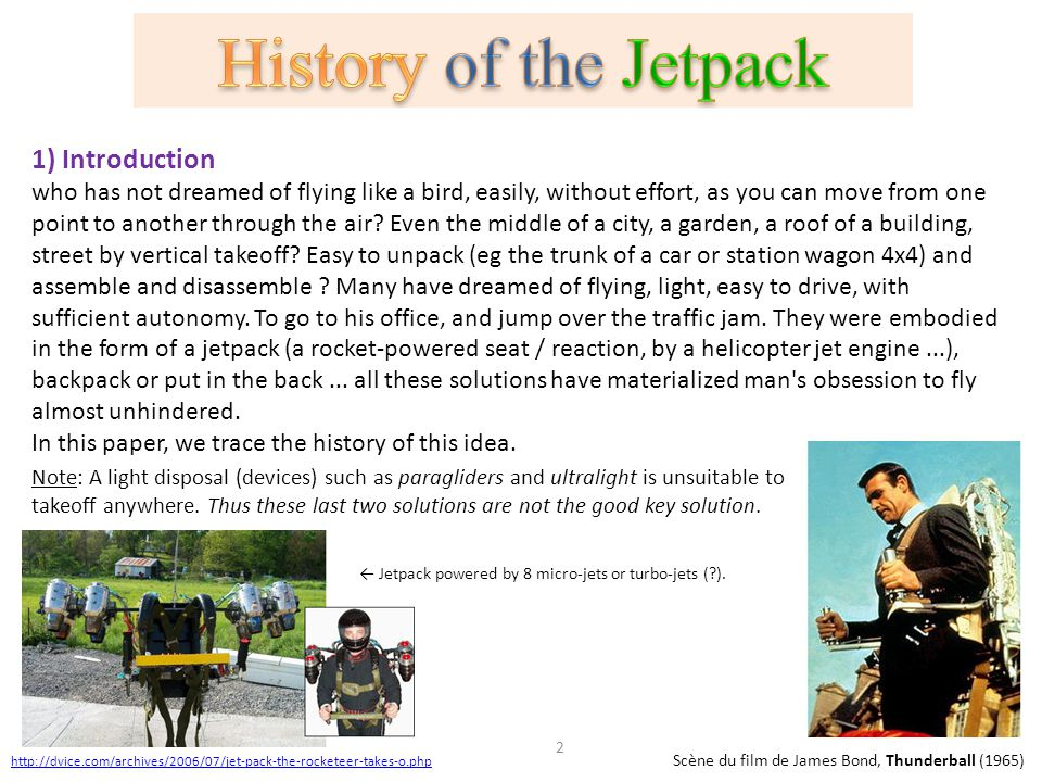 http://dvice.com/archives/2006/07/jet-pack-the-rocketeer-takes-o.php Scène du film de James Bond, Thunderball (1965) 1) Introduction who has not dream
