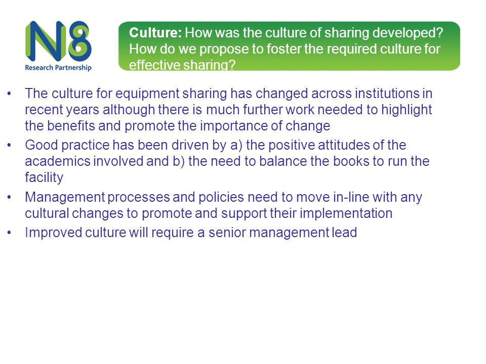 Culture: How was the culture of sharing developed? How do we propose to foster the required culture for effective sharing? The culture for equipment s