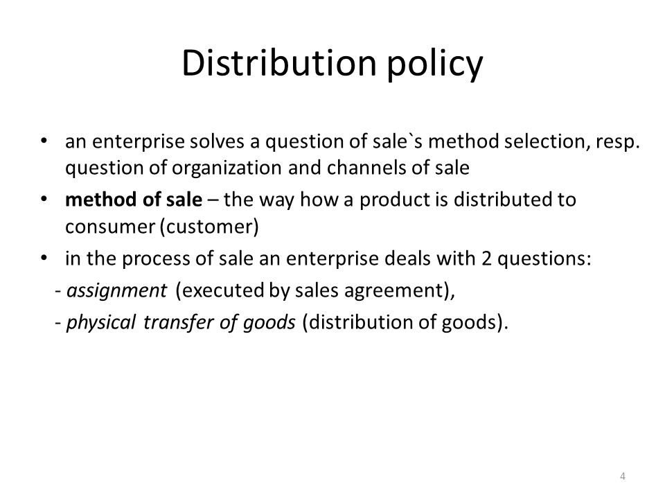 4 Distribution policy an enterprise solves a question of sale`s method selection, resp.