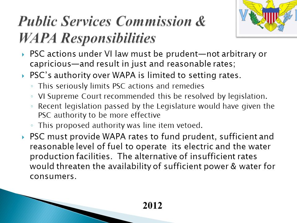 PSC actions under VI law must be prudentnot arbitrary or capriciousand result in just and reasonable rates; PSCs authority over WAPA is limited to setting rates.