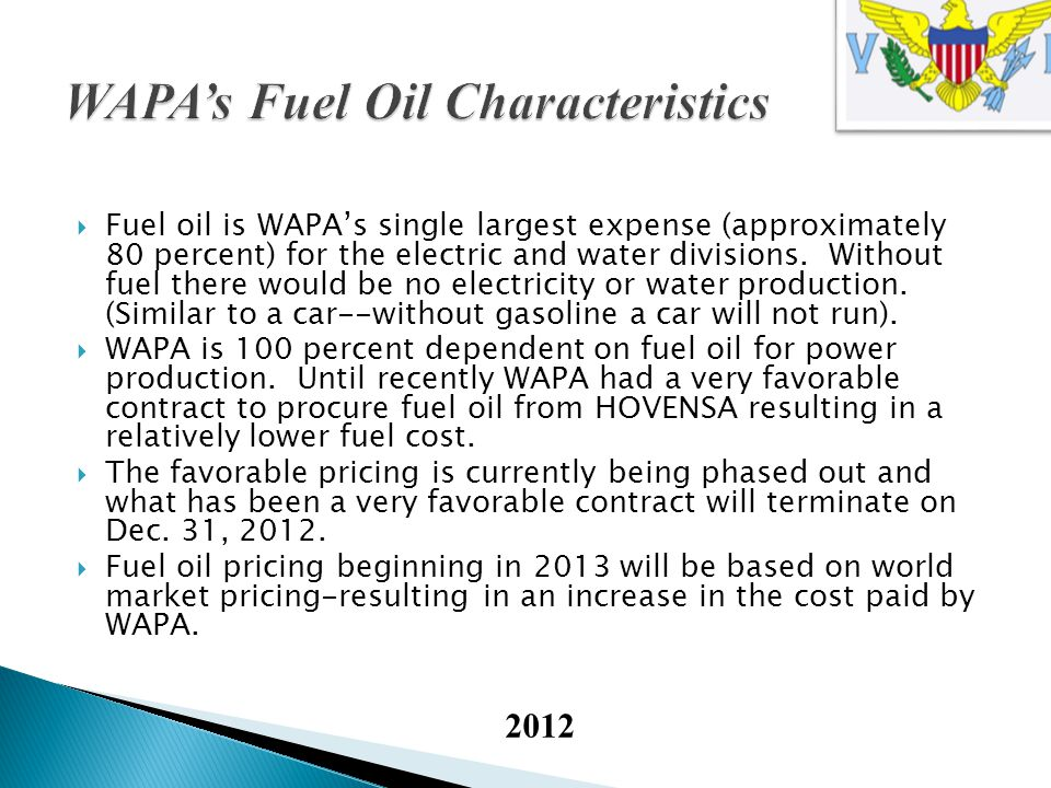 World fuel oil prices are based upon supply and demand considerations and can be very volatile.