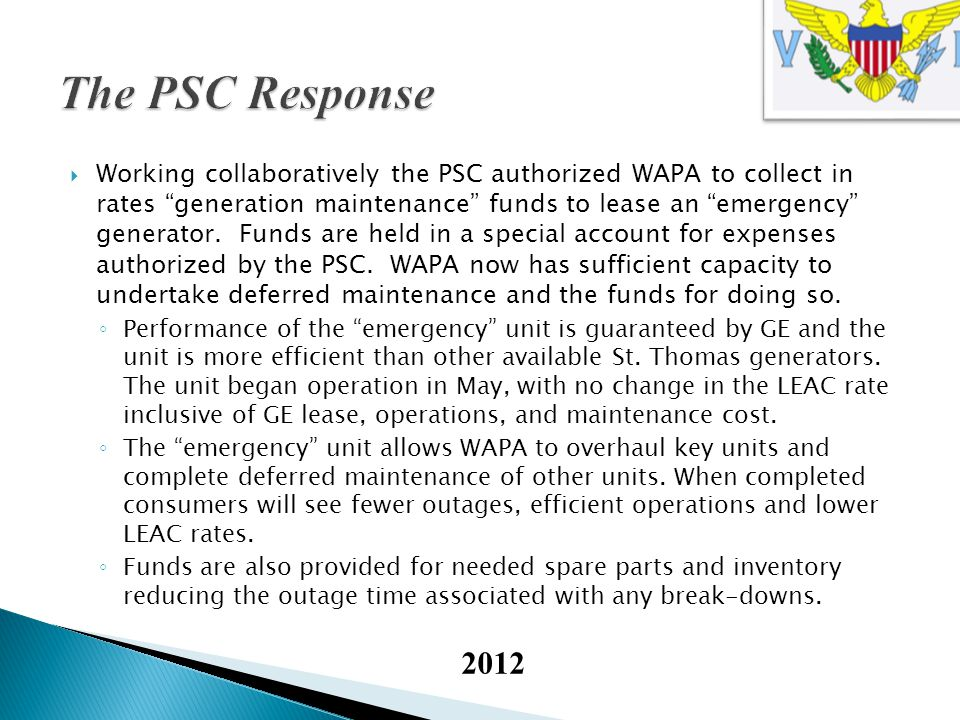 Working collaboratively the PSC authorized WAPA to collect in rates generation maintenance funds to lease an emergency generator.