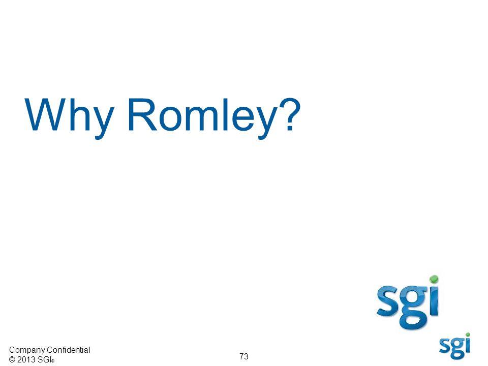Company Confidential © 2013 SGI ® 73 Why Romley?