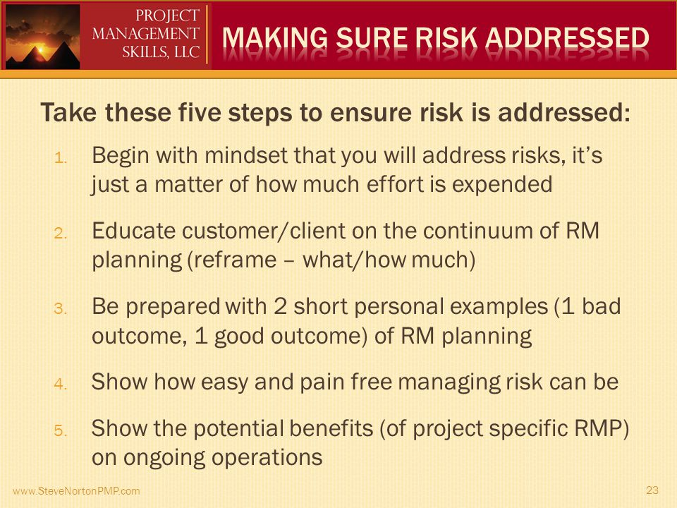 Take these five steps to ensure risk is addressed: 1.