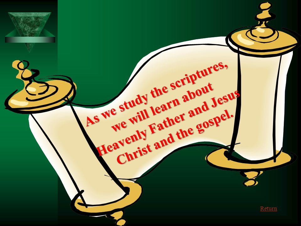 Joseph Smith Translated the writings on the Scrolls. Return