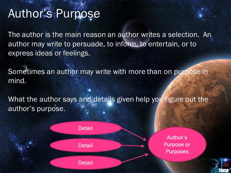 Authors Purpose The author is the main reason an author writes a selection.