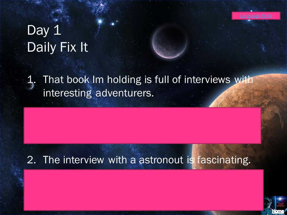Day 1 Daily Fix It 1.That book Im holding is full of interviews with interesting adventurers.